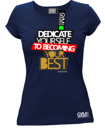 Dedicate yourself to becoming your best -  koszulka damska