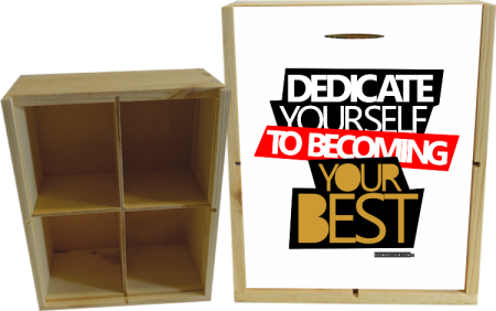 Dedicate yourself to becoming your best - skrzynka drewniana