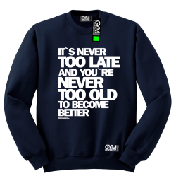 Its never too late and youre never too old to become better - bluza męska standard granatowy