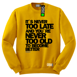 Its never too late and youre never too old to become better - bluza męska standard żółty