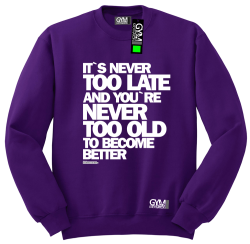 Its never too late and youre never too old to become better - bluza męska standard fioletowy