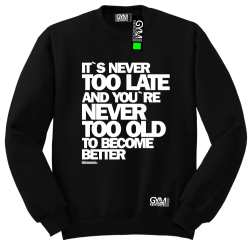 Its never too late and youre never too old to become better - bluza męska standard czarny