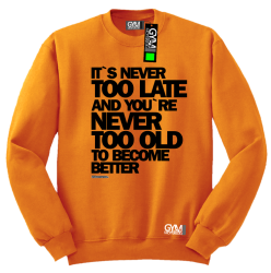 Its never too late and youre never too old to become better - bluza męska standard pomarańczowy