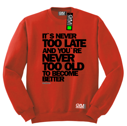 Its never too late and youre never too old to become better - bluza męska standard czerwony
