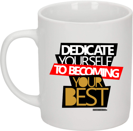Dedicate yourself to becoming your best - kubek ceramiczny