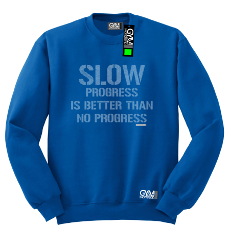 Slow progress is better than no progress - bluza męska standard