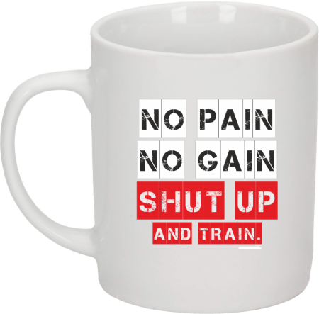 No Pain No Gain Shut Up and train - kubek ceramiczny