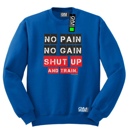No Pain No Gain Shut Up and train - bluza męska standard