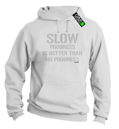 Slow progress is better than no progress - bluza męska z kapturem