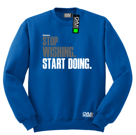 STOP Wishing Start Doing - bluza męska  standard