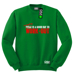 Everyday is a good day to work-out - bluza męska bez kaptura standard zielona