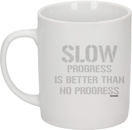Slow progress is better than no progress - kubek na kawę