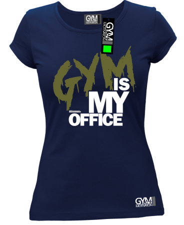 Gym is my Office - koszulka damska